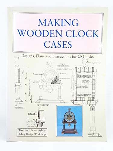 9780941936217: Making Wooden Clock Cases