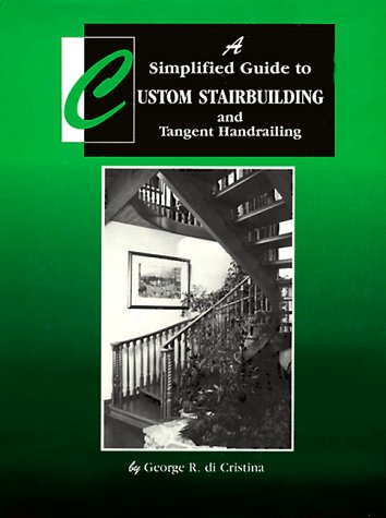 9780941936279: A Simplified Guide to Custom Stairbuilding and Tangent Handrailing