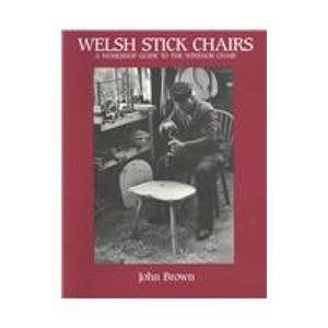 9780941936286: Welsh Stick Chairs: A Workshop Guide to the Windsor Chair