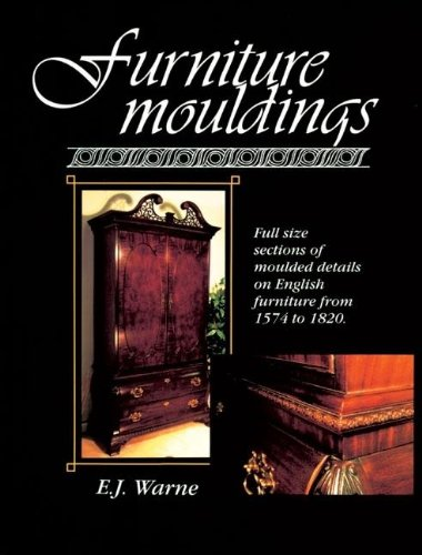 Furniture Mouldings: Full Size Sections of Moulded