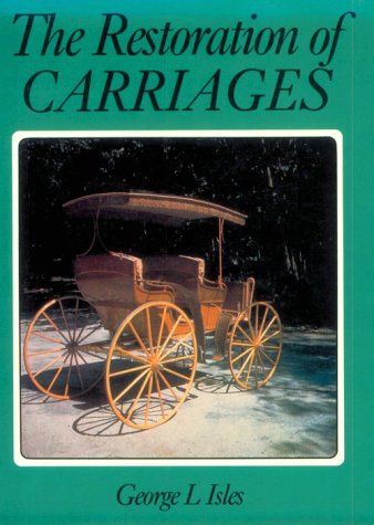 9780941936378: The Restoration of Carriages