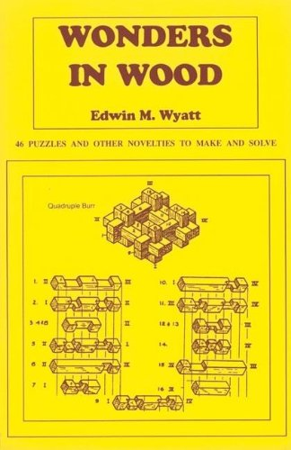 9780941936408: Wonders in Wood: 46 Puzzles and Other Novelties to Make and Solve
