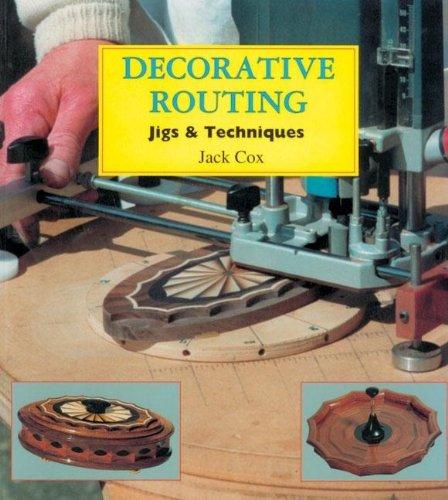 9780941936446: Decorative Routing: Jigs & Techniques