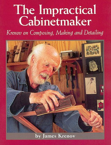 9780941936514: The Impractical Cabinetmaker: Krenov on Composing, Making, and Detailing