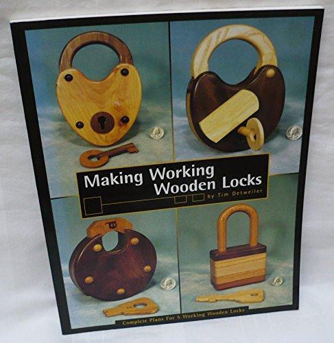 Making Working Wooden Locks (Woodworker's Library): Detweiler, Tim