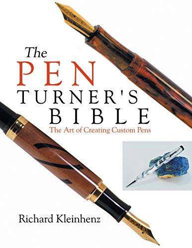 9780941936613: The Pen Turner's Bible: The Art of Creating Custom Pens