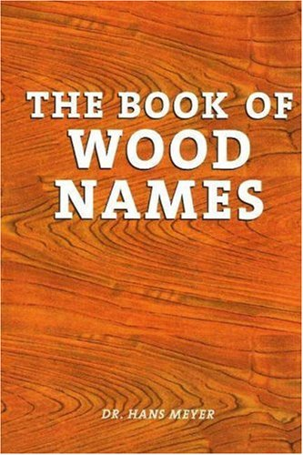 The Book of Wood Names (Paperback): Hans Meyer