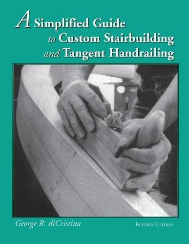 9780941936637: A Simplified Guide to Custom Stairbuilding and Tangent Handrailing