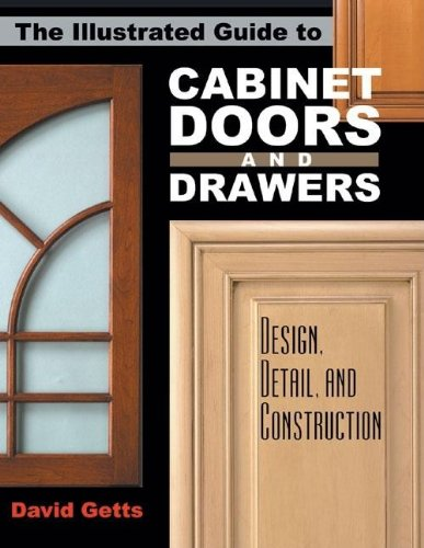 9780941936835: The Illustrated Guide to Cabinet Doors and Drawers: Design, Detail, and Construction