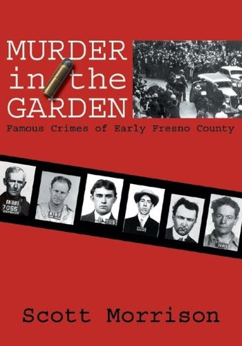 9780941936996: Murder in the Garden: Famous Crimes of Early Fresno County