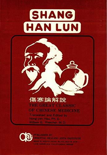 Shang Han Lun: Wellspring of Chinese Medicine: Zhang, Zhongjing; Hsu,
