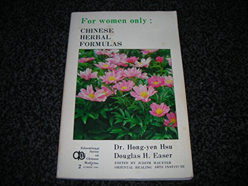 9780941942065: For Women Only: Chinese Herbal Formulas