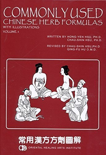 9780941942485: Commonly Used Chinese Herb Formulas with illustrations Volume 2