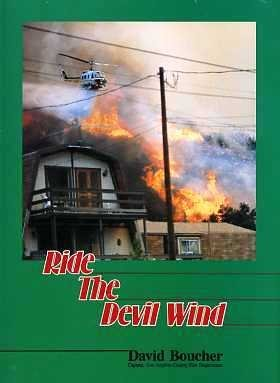 9780941943031: Ride the Devil Wind: A History of the Los Angeles County Forester & Fire Warden Department and Fire Protection Districts