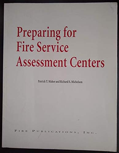 Preparing for Fire Service Assessment Centers: Patrick T. Maher;