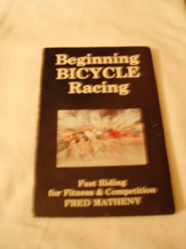 9780941950015: Beginning Bicycle Racing