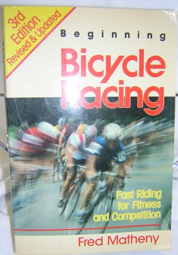 9780941950145: Beginning Bicycle Racing