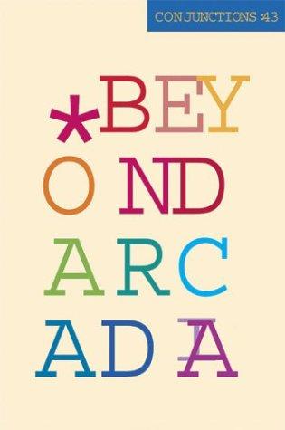 Conjunctions : 43, Beyond Arcadia: Barth, John; McGregor,