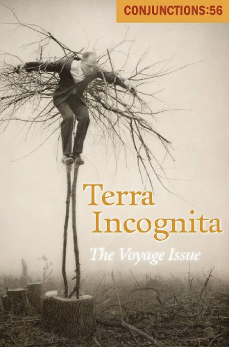 Conjunctions: 56, Terra Incognita: The Voyage Issue