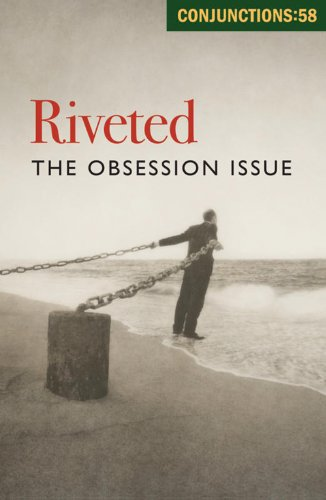 Conjunctions: 58, Riveted: The Obsession Issue: Morrow, Bradford