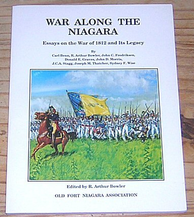 9780941967112: War Along the Niagara: Essays on the War of 1812 and Its Legacy
