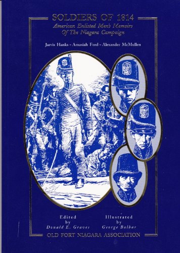 Soldiers of 1814: American Enlisted Men's Memoirs: Graves, Donald (ed).