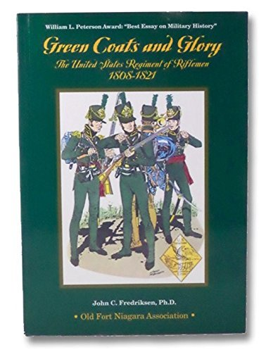 9780941967228: Green Coats and Glory: The United States Regiment of Riflemen, 1808-1821