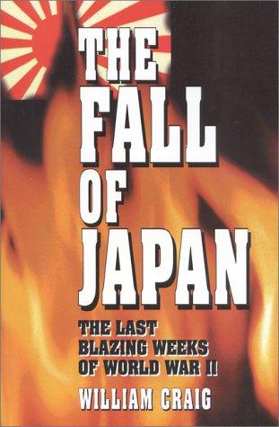 9780941968089: The Fall of Japan: The Last Blazing Weeks of World War II