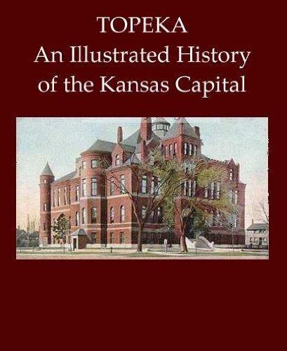 Topeka, an Illustrated History of the Kansas Capital: Bird, Roy