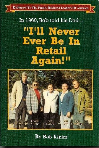 I'll Never Be In Retail Again: Kleier, Bob
