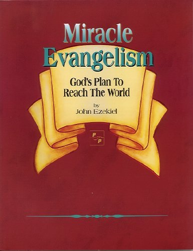 9780941975384: Miracle Evangelism-Gods Plan To Reach the World