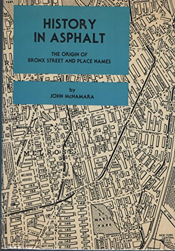 9780941980159: History in Asphalt: The Origin of Bronx Street and Place Names, Borough of the Bronx, New York City