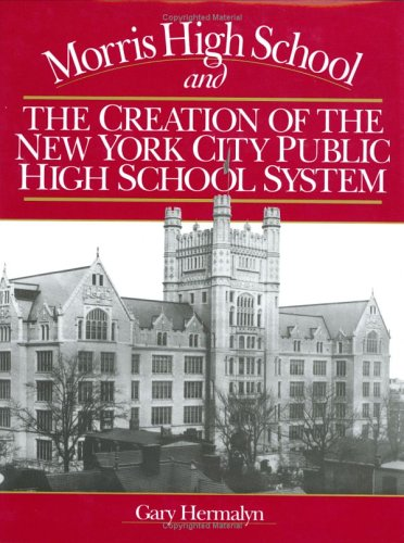 9780941980319: Morris High School and the Creation of the New York City Public High School System