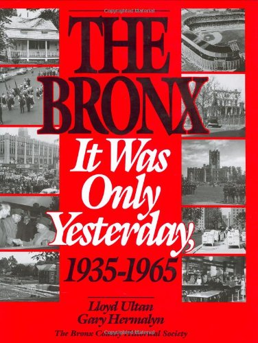 The Bronx. It Was Only Yesterday. 1935-1965.: Ultan, lloyd and hermalyn, Gary