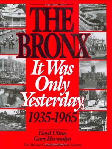 The Bronx It Was Only Yesterday: 1935-1965: Ultan, Lloyd