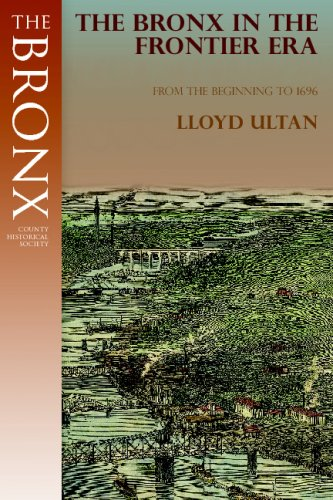 The Bronx in the Frontier Era (History of The Bronx): Lloyd Ultan