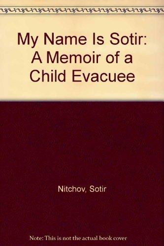 9780941983037: My Name Is Sotir: A Memoir of a Child Evacuee