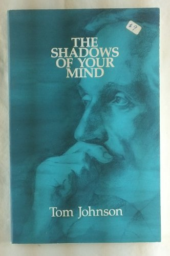 The Shadows of Your Mind: Johnson, Tom