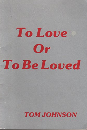 To Love or to Be Loved: Johnson, Tom
