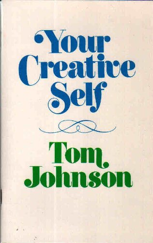 Your Creative Self (0941992152) by Tom Johnson