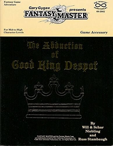 9780941993708: The Abduction of Good King Despot (Gary Gygax's Fantasy Master Game Accessory)