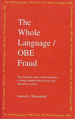 9780941995092: The Whole Language/OBE Fraud: The Shocking Story of How America Is Being Dumbed Down by Its Own Education System