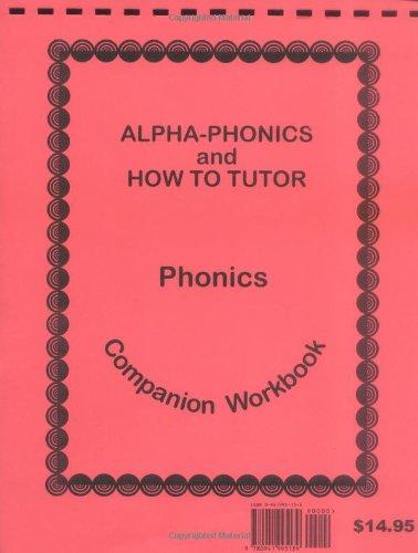 9780941995139: Alpha-Phonics and How to Tutor Phonics Companion Workbook