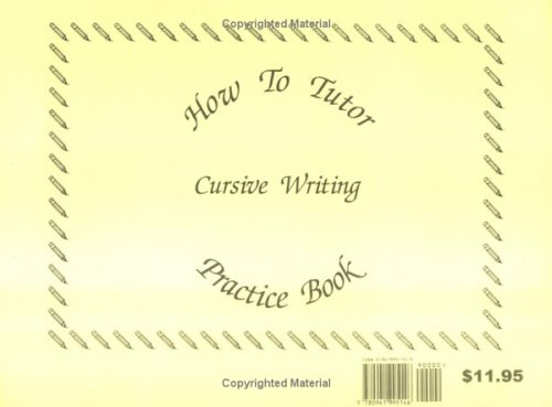 9780941995146: How to Tutor Cursive Handwriting Practice Book