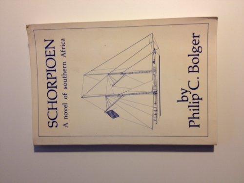 Schorpioen: A novel of southern Africa: Philip C Bolger