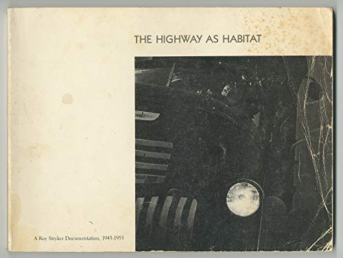 9780942006117: The Highway as habitat: A Roy Stryker documentation, 1943-1955 : [exhibition ...