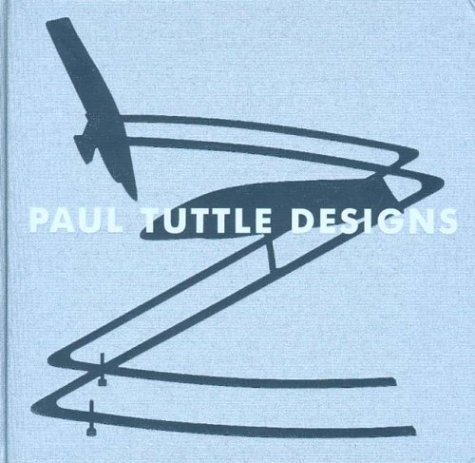 Paul Tuttle Designs: Marla C. Berns, with Michael Darling and Kurt G. F. Helfrich