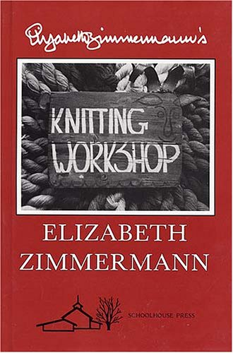 9780942018004: Elizabeth Zimmermann's Knitting Workshop