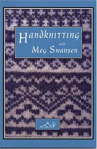 9780942018080: Handknitting With Meg Swansen