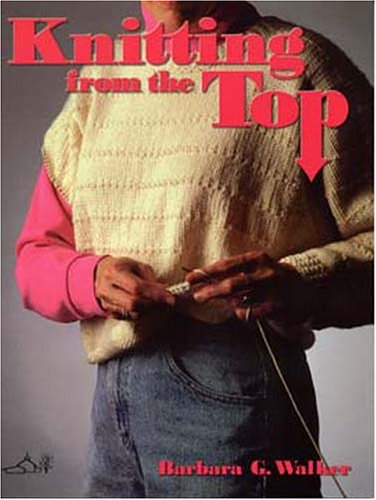 9780942018097: Knitting from the Top